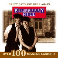 Happy Days Are Here Again - Over 100 Nostalgic Favourites - Blueberry Hill. 2 x CD